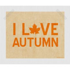 I Love Autumn Printable Fall Quote Print Autumn Print Fall Print Fall... (€11) ❤ liked on Polyvore featuring fall, autumn, backgrounds, words, quotes and filler