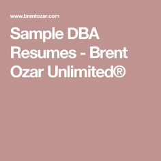 Sample DBA Resumes - Brent Ozar Unlimited®