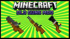 Old Guns Mod for Minecraft 1.8.8/1.8