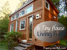 Is Tiny House Living Fun? - http://www.freecycleusa.com/is-tiny-house-living-fun/