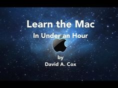 Learn the Mac In Under An Hour || Free online classes on numerous subjects by David A. Cox || PC Classes Online **