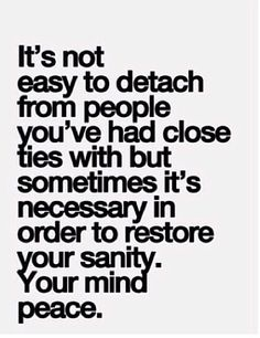 Detach yourself for your peace of mind