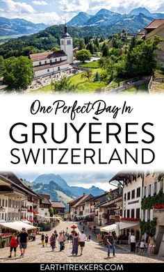 Best things to do in Gruyères, Switzerland. How to spend one day in Gruyères, sample one day itinerary, how to get here from Lausanne, Geneva, and Bern.