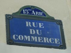 rue de commerce sign...billed as one of the best shopping streets in paris: in the 15th; i'm ready...just have to get my shoes on...