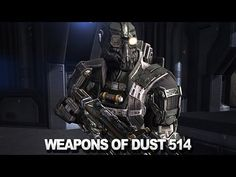 Dust 514: Everything You Need to Know About Weapons