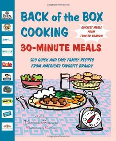 http://letscooknow.com/pinnable-post/back-of-the-box-cooking-30-minute-meals-500-quick-and-easy-family-recipes-from-americas-favorite-brands/ A new time-and money-saving collection of your favorite brand-name recipes! Whether for a family weeknight dinner, a brunch with friends, a potluck supper, or a school bake sale, the recipes in this delectable book incorporate fresh ingredients, trusted family brands, and take less than 30 minutes to prepar...