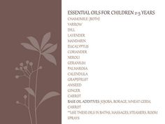 Essential oils for kids 2-5 years... if you would like more on other ages...send me a comment on my blog.