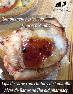 Tapa de carne com chutney de tamarilho Alves de Barros no The old pharmacy.