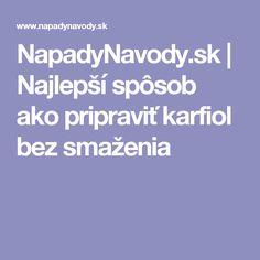 NapadyNavody.sk | Najlepší spôsob ako pripraviť karfiol bez smaženia