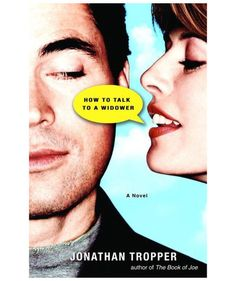 How to Talk to a Widower, by Jonathan Tropper