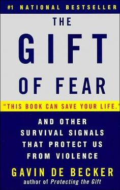 The Gift of Fear:  And Other Survival Signals that Prevent Us from Violence by Gavin de Becker