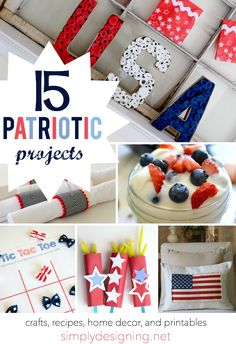 15 Patriotic Projects | #4thofJuly #fourthofjuly #redwhiteandblue #patriotic #craftblogger #crafts #recipes
