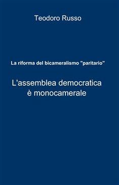 Prezzi e Sconti: La #riforma del bicameralismo paritario -  ad Euro 11.05 in #Ilmiolibro self publishing #Media libri politica attualita