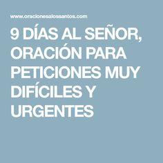 9 DÍAS AL SEÑOR, ORACIÓN PARA PETICIONES MUY DIFÍCILES Y URGENTES