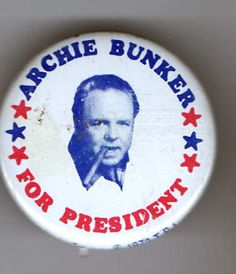 """The view from """"the Archie Bunker crowd"""" Campain Posters, Archie Bunker, Sometimes I Wonder, My Youth, Tv Guide, Teenage Years, My Memory, Back In The Day, Pin Collection"""