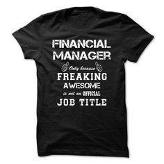 Awesome Shirt For Financial  Manager T-Shirts, Hoodies (24.99$ ==► Order Here!)