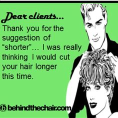 So what are we thinking about for your hair today?