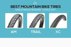 We Surveyed 2,100 Mountain Bikers to Find the Best Bike Tires of 2017 https://www.singletracks.com/blog/mtb-gear/surveyed-2100-mountain-bikers-find-best-bike-tires-2017/