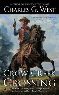 Crow Creek Crossing by Charles G. West http://www.amazon.com/dp/0451468201/ref=cm_sw_r_pi_dp_ib7wvb16VVXN2