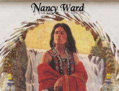 "Cherokee Nancy Ward, is Nanyehi. birth name, Nanyeh means, ""she who walks among the spirit people."" day she was born, a white wolf appeared on the horizon. Born 1738 in Chota, Cousin of Hannah Rebecca Arthur Nikitie wife of Gabriel Arthur frontiersman"