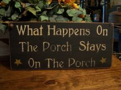 Google Image Result for http://www.daisypatchprimitives.com/cart/html/images/whathappensontheporch.jpg