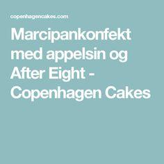 Marcipankonfekt med appelsin og After Eight - Copenhagen Cakes