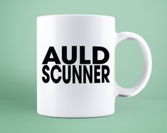 Items similar to Funny Scottish Auld Scunner Gift Coffee Mug for Dad Husband Grandad Granpa Papa Birthday Valentines Anniversary Present in Scotland Scots on Etsy Anniversary Present, Scotland, Coffee Mugs, Husband, Valentines, Etsy Shop, Birthday, Tableware, Unique Jewelry