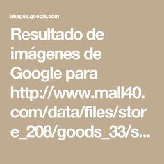 Resultado de imágenes de Google para http://www.mall40.com/data/files/store_208/goods_33/small_201403310433534884.png