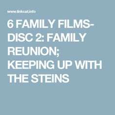 6 FAMILY FILMS- DISC 2: FAMILY REUNION; KEEPING UP WITH THE STEINS
