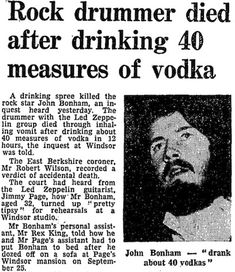 A drinking spree killed the rock star John Bonham, an inquest heard yesterday. The drummer with the Led Zeppelin group died through inhaling vomit after drinking about 40 measures of vodka in 12 hours Robert Plant Led Zeppelin, John Bonham, Newspaper Headlines, Band Photography, Greatest Rock Bands, Drame, Grunge, The Guardian, Rock Music