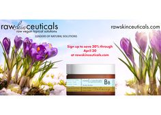 April is Earth Month! Here's a tip: Now that Spring is here, its not as chilly as it was a month ago.  Instead of turning on your heater, try putting on a sweater or making some hot tea.  Sign up now and receive 30% all orders at rawskinceuticals.com through April 30!