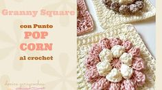 Cómo hacer un granny square con punto POP CORN al crochet La Magia del Crochet - YouTube