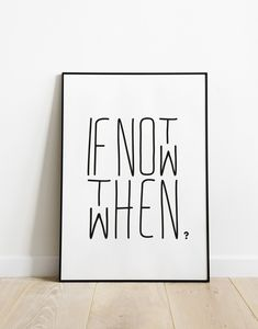 If not now then when, motivational quote home wall art, minimal poster modern office wall decor, new beginning gift, encouraging quote print – zitieren Framed Quotes, Wall Quotes, Motivational Quotes, Inspirational Quotes, Quotes For Wall Decor, Quotes In Frames, Canvas Quotes, Office Wall Decor, Office Walls