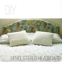 How To: Upholstered Headboard ~http://www.maxwellhandmade.com/2012/04/how-to-upholstered-headboard.html