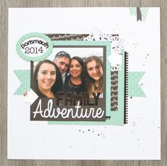 Scrapbook Layout - Family Adventure - www.sharnimatthews.co.uk