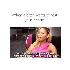 Me the other day. I swear I'm always trying to be positive & someone wants to push my buttons, haha.