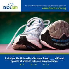 A study at the university of arizona found _____ different species of bacteria living on people's shoes.  A. 9 B. 20 C. 55