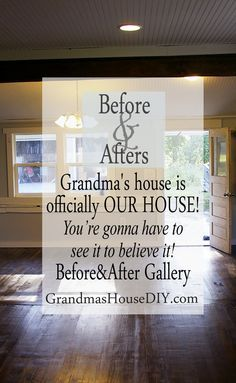 Grandma's house is officially our house, before and after gallery of a 100 year…