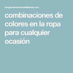 combinaciones de colores en la ropa para cualquier ocasión