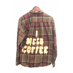 I Need Coffee Shirt in Plaid Flannel. Bleached Dye, Gifts for Coffee... ($69) ❤ liked on Polyvore featuring tops, shirts, flannels, outerwear, plaid top, brown flannel shirt, plaid flannel shirt, coffee shirt and tartan flannel shirt