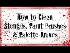 (72) How to Clean Stencils, Paint Brushes and Palette Knives--Product Hacks, Tips and Experiments - YouTube