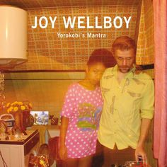 Review: Joy Wellboy - Yorokobi's Mantra [Album] - #AltSounds