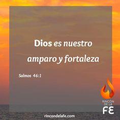 Dios es nuestro amparo y fortaleza. Salmos 46.