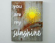 You Are My Sunshine  Reclaimed Barnwood by TheDoubleDubs on Etsy,