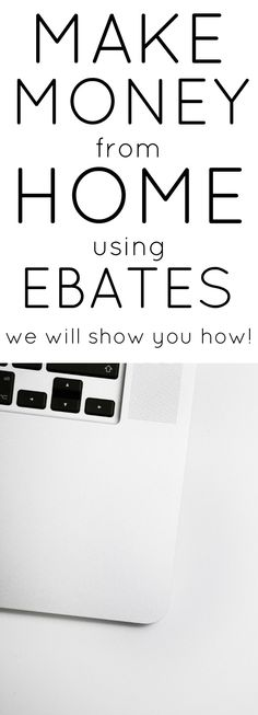 Make money online through Ebates. Ebates is an easy way to bring in some extra cash buying things your family NEEDS. The process is simple and safe. It doesn't take much time. Make money from home right now with our simple tutorial.