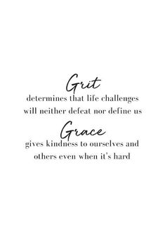 grit and grace will get us through Now Quotes, Words Quotes, Wise Words, Quotes To Live By, Life Quotes, Quotes On Grace, Quotes To Inspire, Wisdom Tattoo, Tattoo Quotes About Life