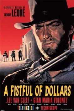 A Fist Full Of Dollars .....  I love a good Clint Eastwood film.....