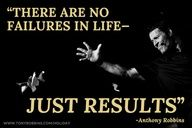 """There are no failures in life—just results."" – Anthony Robbins #quote"