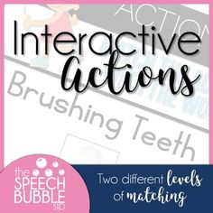 These Interactive Actions printable and easy to use page give two different levels of matching for your speech therapy or special education classrooms.  Your students will love these interactive pages and you'll love the time you save on this simple prep activity!  #SLP #SPED #elementary #classroom #therapist #TpT #language #visuals
