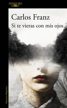 Si Te Vieras Con Mis Ojos (If You Could See Yourself With My Eyes) is the latest novel from Carlos Franz, winner of the Premio Bienal Mario Vargas Llosa Book Club Books, Books To Read, Johann Moritz Rugendas, Penguin Random House, Cover Art, My Eyes, Novels, Ebooks, American